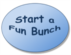 Start a Fun Bunch in your area.  It's easy!