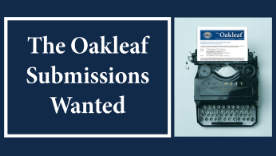 ACCEPTING SUBMISSIONS thru 2/15 ~ Oakleaf Spring Issue